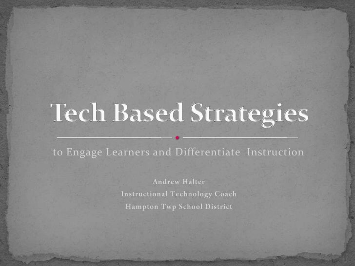 to Engage Learners and Differentiate  Instruction<br />Andrew Halter<br />Instructional Technology Coach<br />Hampton Twp ...