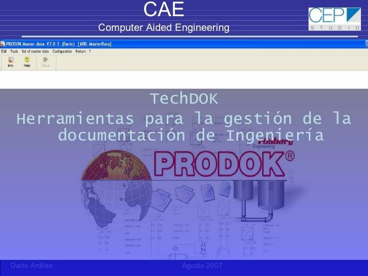 <ul><li>TechDOK </li></ul><ul><li>Herramientas para la gestión de la documentación de Ingeniería </li></ul>