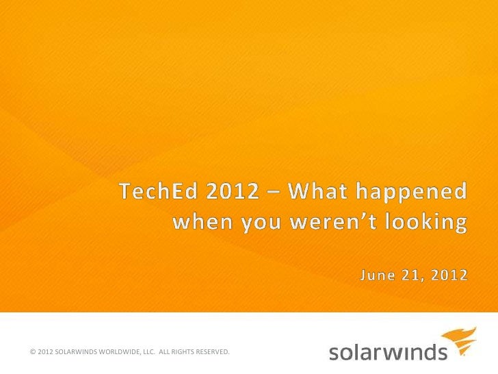 © 2012 SOLARWINDS WORLDWIDE, LLC. ALL RIGHTS RESERVED.