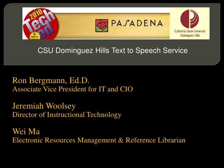 CSU Dominguez Hills Text to Speech Service<br />Ron Bergmann, Ed.D.<br />Associate Vice President for IT and CIO<br />Jere...