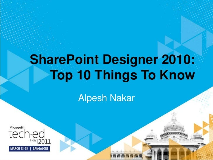SharePoint Designer 2010: Top 10 Things To Know<br />Alpesh Nakar<br />