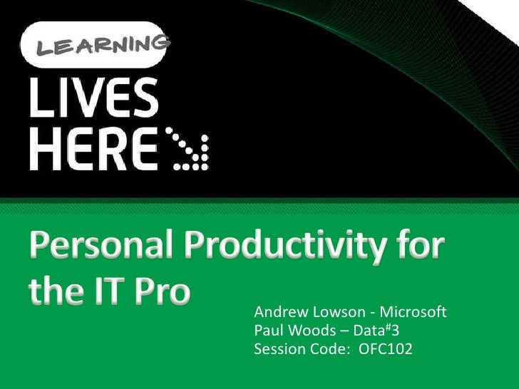 TechEd Australia - OFC102 - Productivity for the ITPro Slide 2