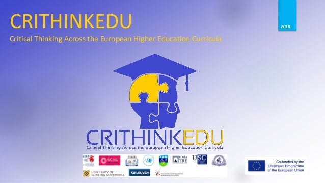 CRITHINKEDU Critical Thinking Across the European Higher Education Curricula 2018