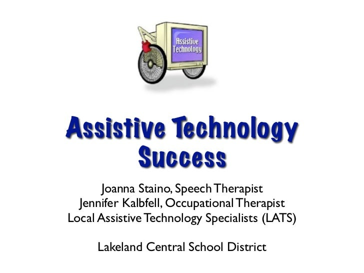 Assistive Technology       Success       Joanna Staino, Speech Therapist  Jennifer Kalbfell, Occupational TherapistLocal A...