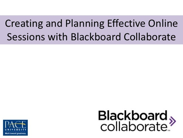 Creating and Planning Effective OnlineSessions with Blackboard Collaborate