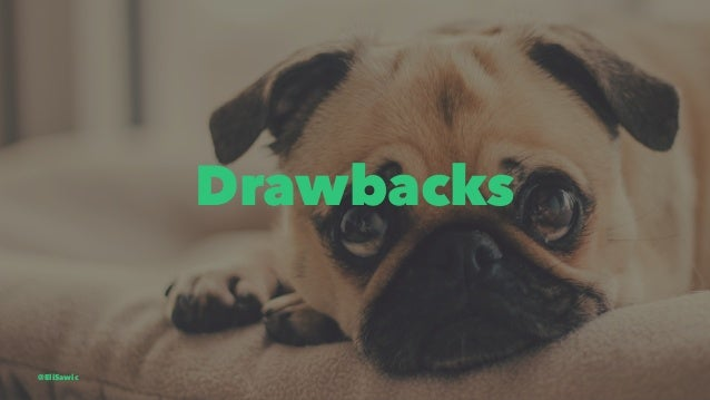 Drawbacks @EliSawic