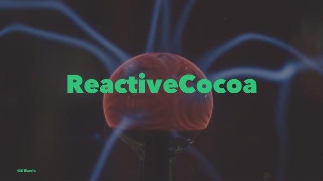 ReactiveCocoa @EliSawic