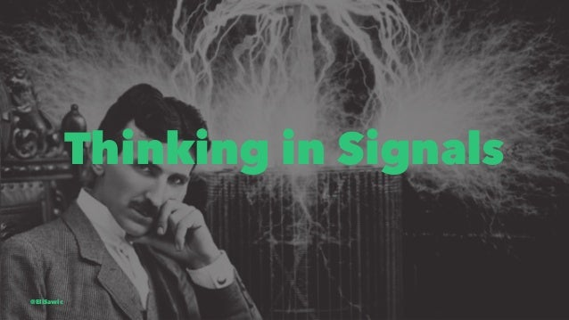 Thinking in Signals @EliSawic