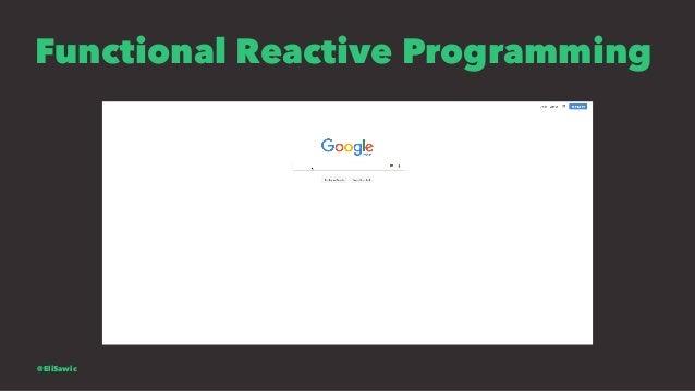 Functional Reactive Programming @EliSawic