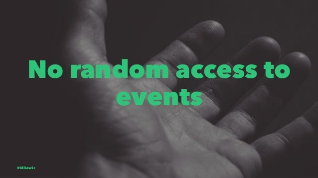 No random access to events @EliSawic