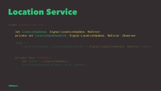 Location Service class LocationService { let locationUpdates: Signal<LocationUpdate, NoError> private let locationUpdatesS...