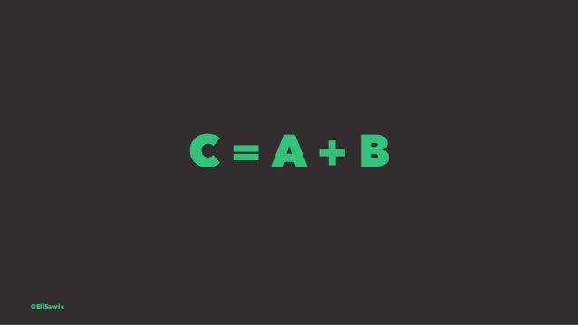C = A + B @EliSawic