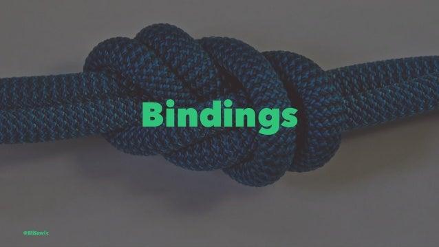 Bindings @EliSawic