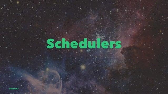 Schedulers @EliSawic