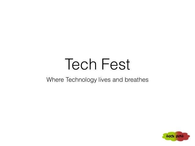 Tech Fest Where Technology lives and breathes