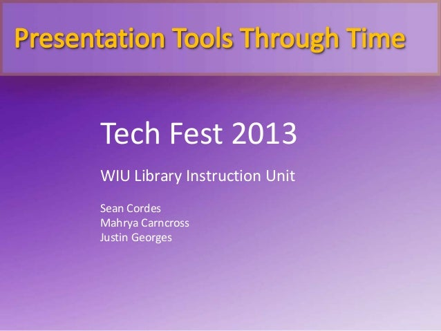 Tech Fest 2013 WIU Library Instruction Unit Sean Cordes Mahrya Carncross Justin Georges