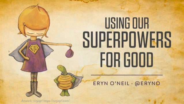 Using Our Superpowers for Good