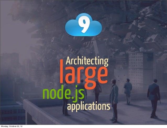 large                           Architecting                         node.js                           applicationsMonday,...