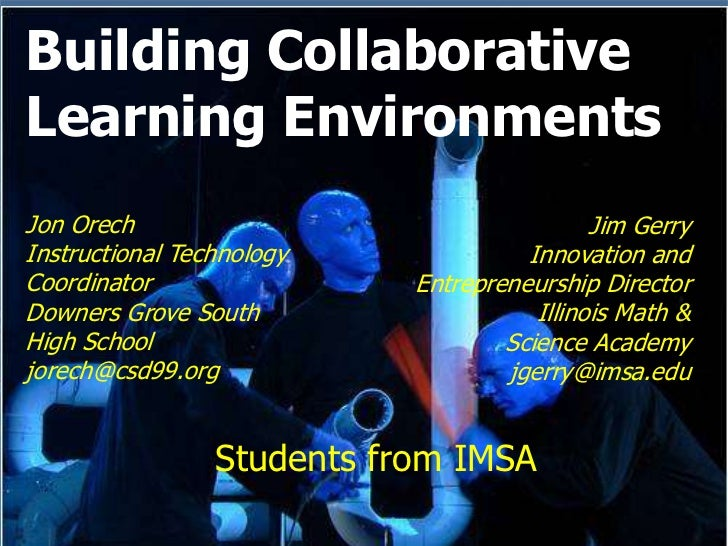 Building Collaborative Learning Environments<br />Jon Orech<br />Instructional Technology<br />Coordinator<br />Downers Gr...