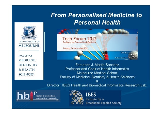 From Personalised Medicine to         Personal Health                   Fernando J. Martin-Sanchez            Professor an...