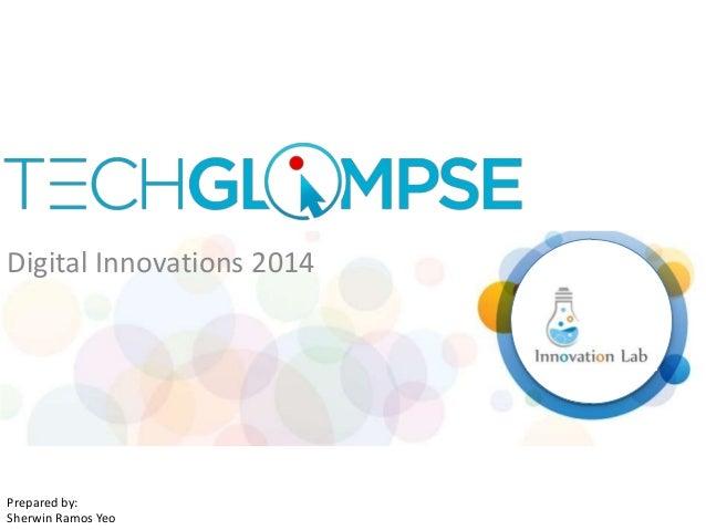 Digital Innovations 2014 Prepared by: Sherwin Ramos Yeo