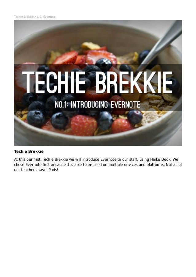 Techie Brekkie No. 1: Evernote  Techie Brekkie At this our first Techie Brekkie we will introduce Evernote to our staff, u...