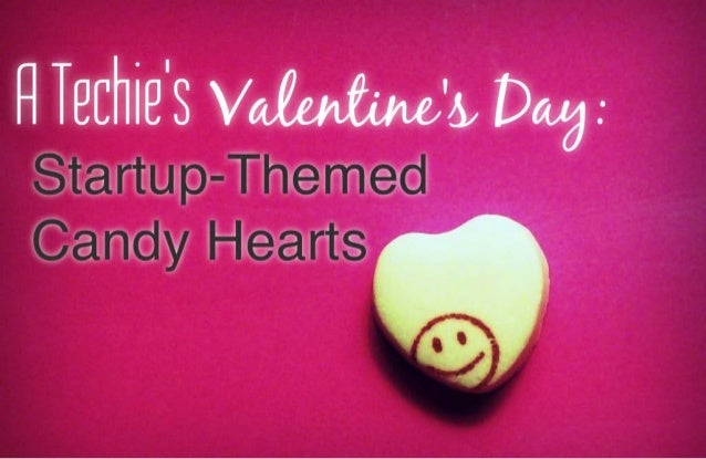 A Techie's Valentine's Day: Startup-Themed Candy Hearts