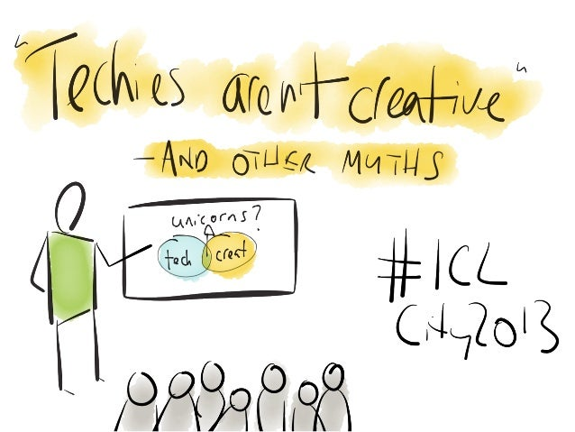 ICLCity2013 Techies aren't creative and other myths - Rob Tatman