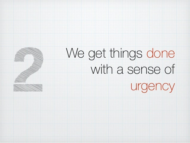 We get things done with a sense of urgency2