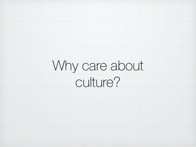 Why care about culture?
