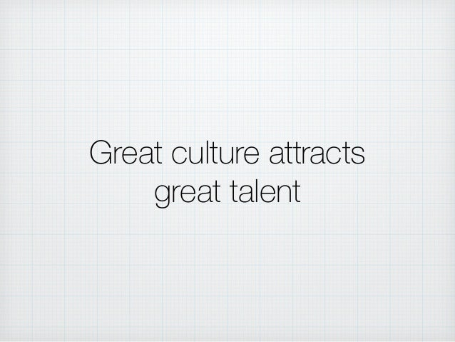 Great culture attracts great talent