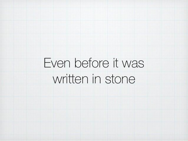 Even before it was written in stone