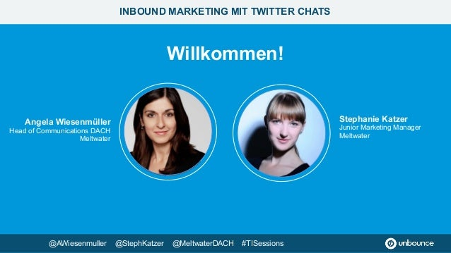 Willkommen! Stephanie Katzer Junior Marketing Manager Meltwater Angela Wiesenmüller Head of Communications DACH Meltwate...