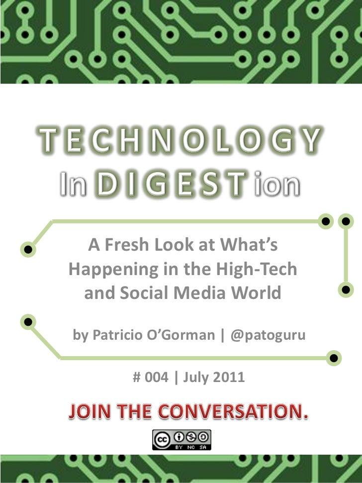 A Fresh Look at What'sHappening in the High-Tech and Social Media Worldby Patricio O'Gorman | @patoguru        # 004 | Jul...
