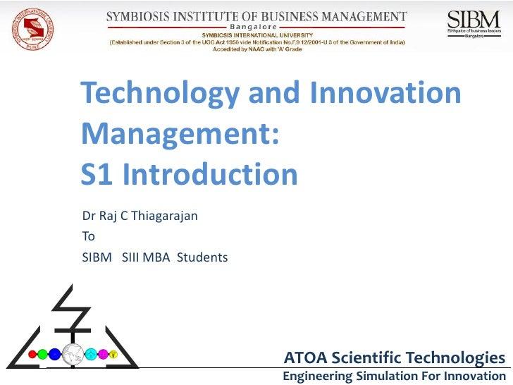 Technology and InnovationManagement:S1 IntroductionDr Raj C ThiagarajanToSIBM SIII MBA Students                         AT...