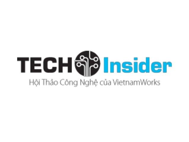 TechInsider • TECH Insider là chuỗi sự kiện công nghệ được tổ chức bởi công ty tuyển dụng trực tuyến VietnamWorks. Mỗi sự ...