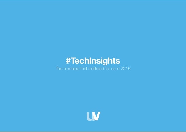 uv1 #TechInsights The numbers that mattered for us in 2015 uv