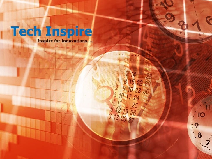 Tech Inspire  Inspire for innovations…..