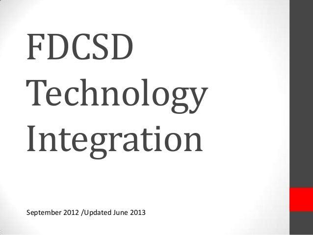 FDCSDTechnologyIntegrationSeptember 2012 /Updated June 2013