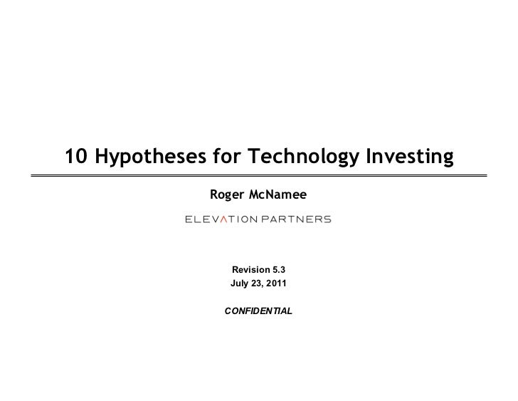 10 Hypotheses for Technology Investing              Roger McNamee                Revision 5.3                July 23, 2011...