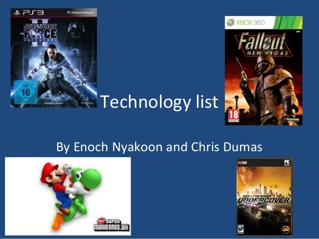 Technology list By Enoch Nyakoon and Chris Dumas