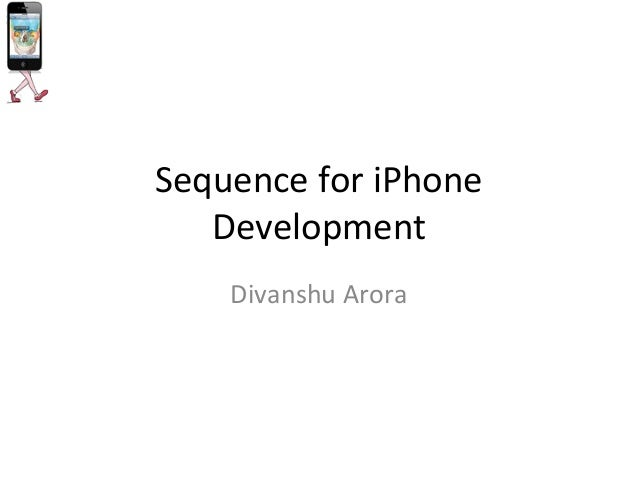 Sequence for iPhoneDevelopmentDivanshu Arora