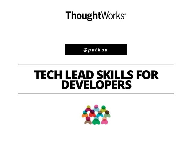 @ p a t k u a TECH LEAD SKILLS FOR DEVELOPERS
