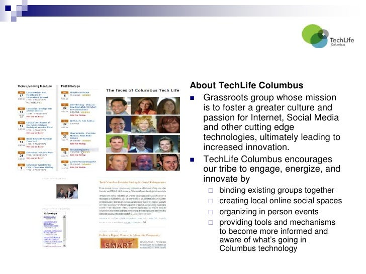 About TechLife Columbus<br />Grassroots group whose mission is to foster a greater culture and passion for Internet, Socia...