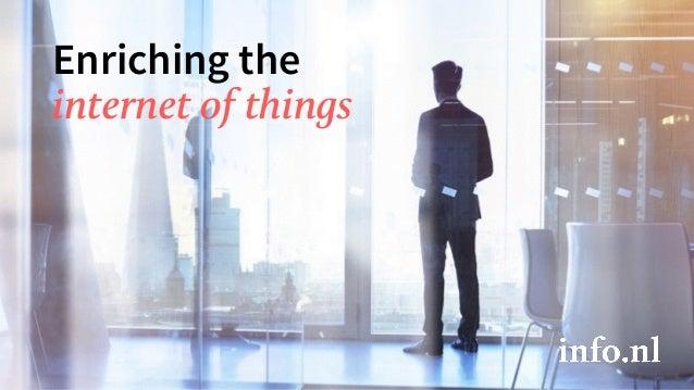 Enriching the internet of things