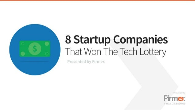 8 Startup Companies That Won The Tech Lottery