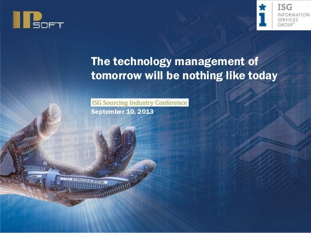 The technology management of tomorrow will be nothing like today September 10, 2013