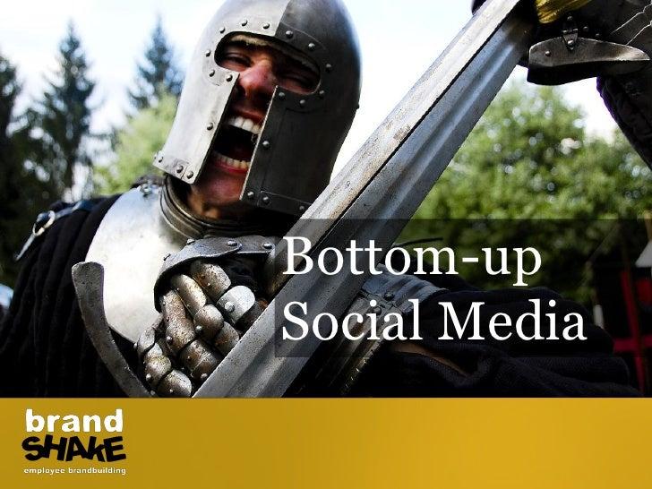 Bottom-upSocial Media