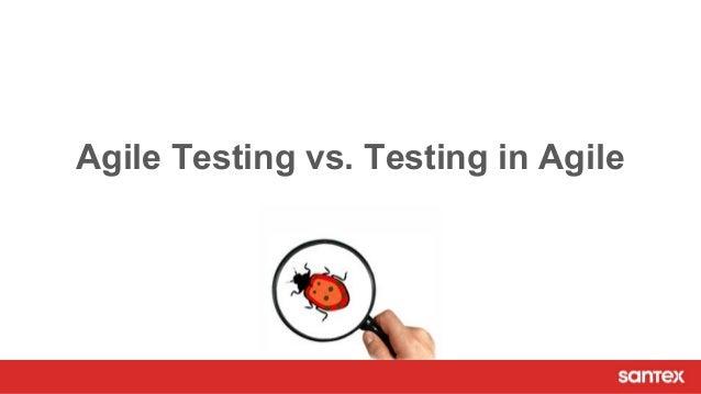 Tech meetup agile testing vs testing in agile for Agile vs agile