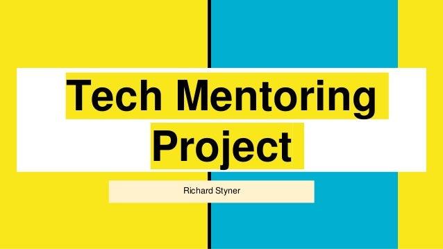 Tech Mentoring Project Richard Styner